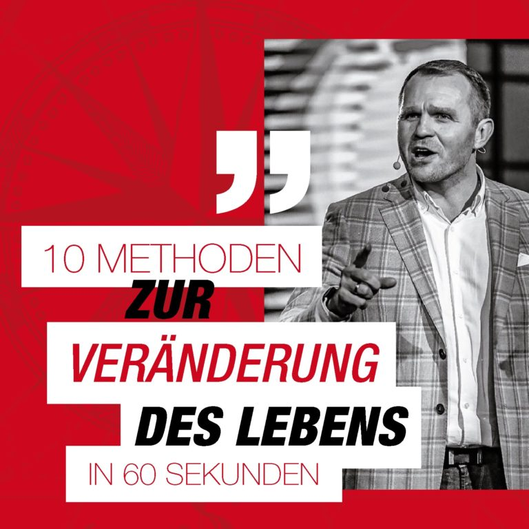 10 METHODEN ZUR VERÄNDERUNG DES LEBENS IN 60 SEKUNDEN