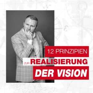 12 PRINZIPIEN ZUR REALISIERUNG DER VISION